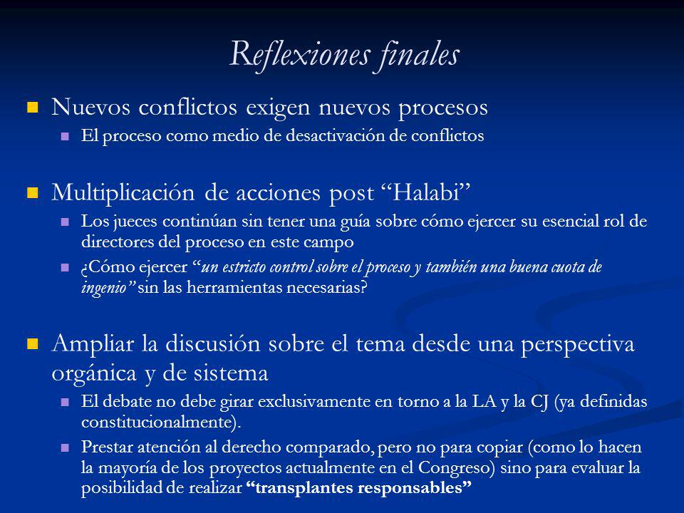 Reflexiones finales Nuevos conflictos exigen nuevos procesos