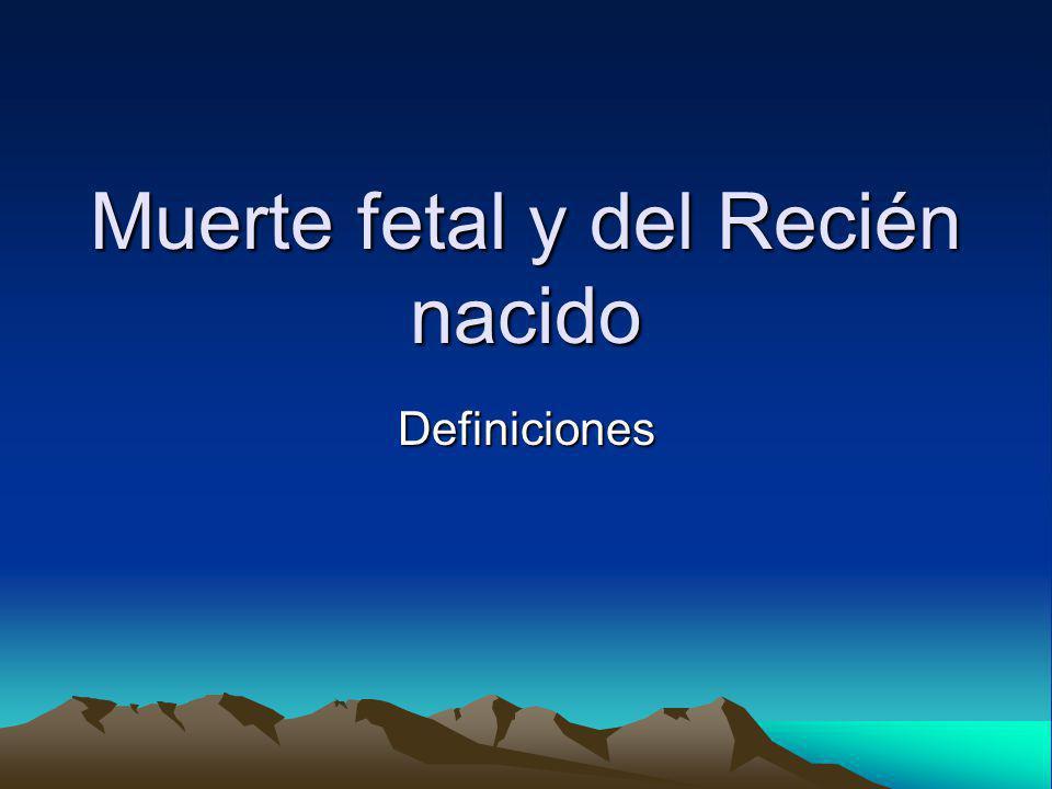 Muerte fetal y del Recién nacido