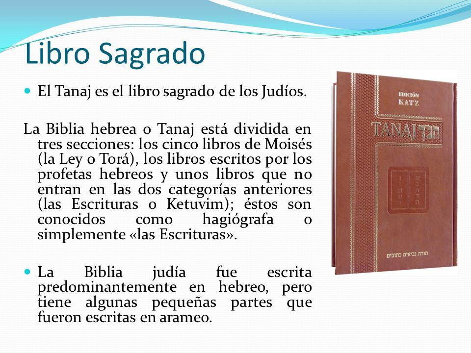 Libro Sagrado El Tanaj es el libro sagrado de los Judíos.
