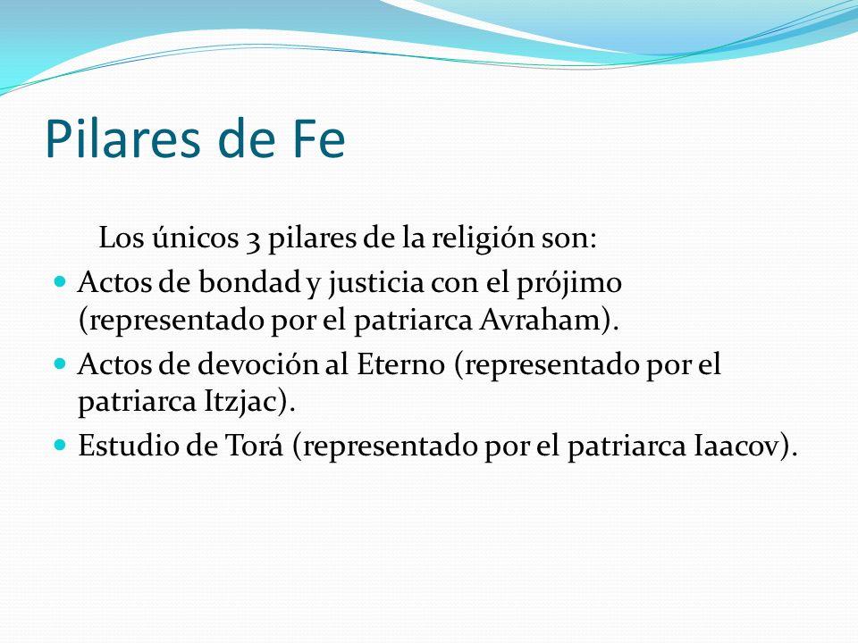 Pilares de Fe Los únicos 3 pilares de la religión son: