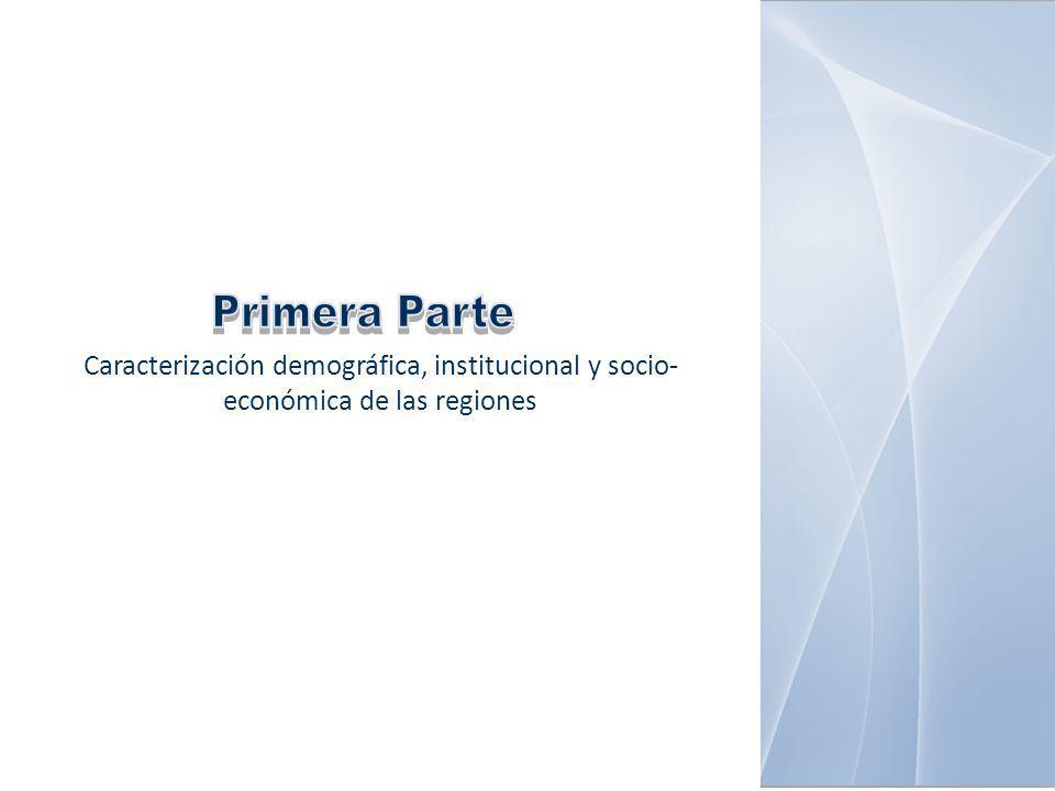 Primera Parte Caracterización demográfica, institucional y socio-económica de las regiones