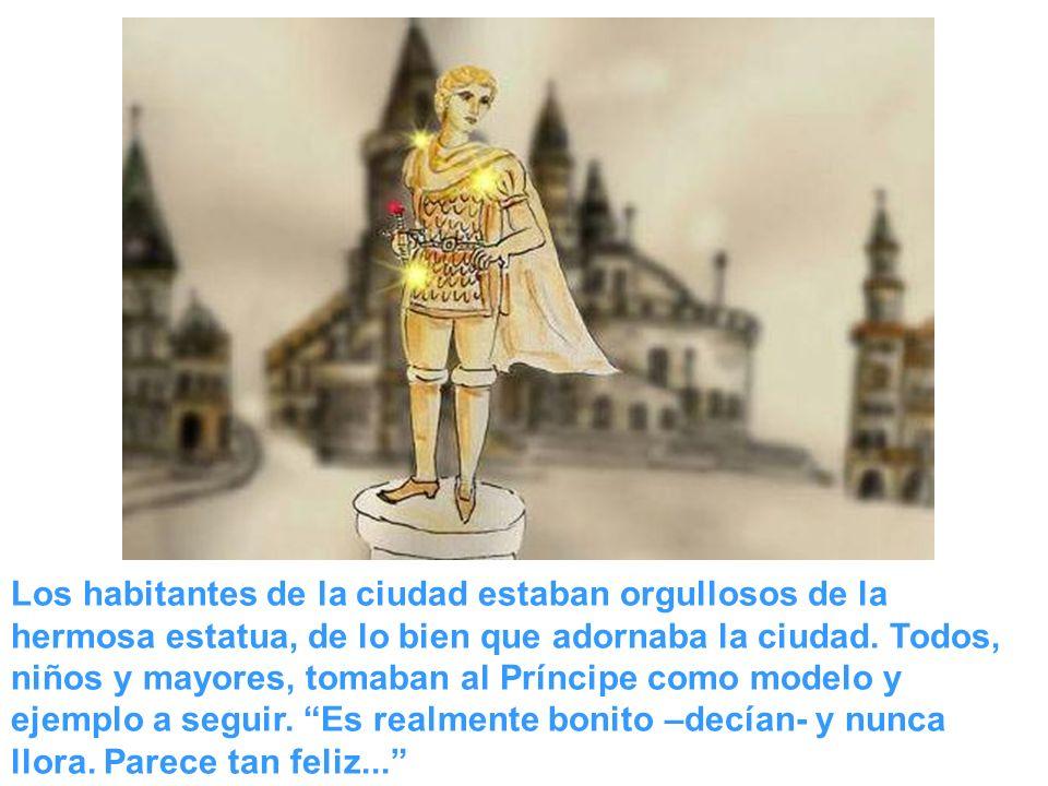 Los habitantes de la ciudad estaban orgullosos de la hermosa estatua, de lo bien que adornaba la ciudad.