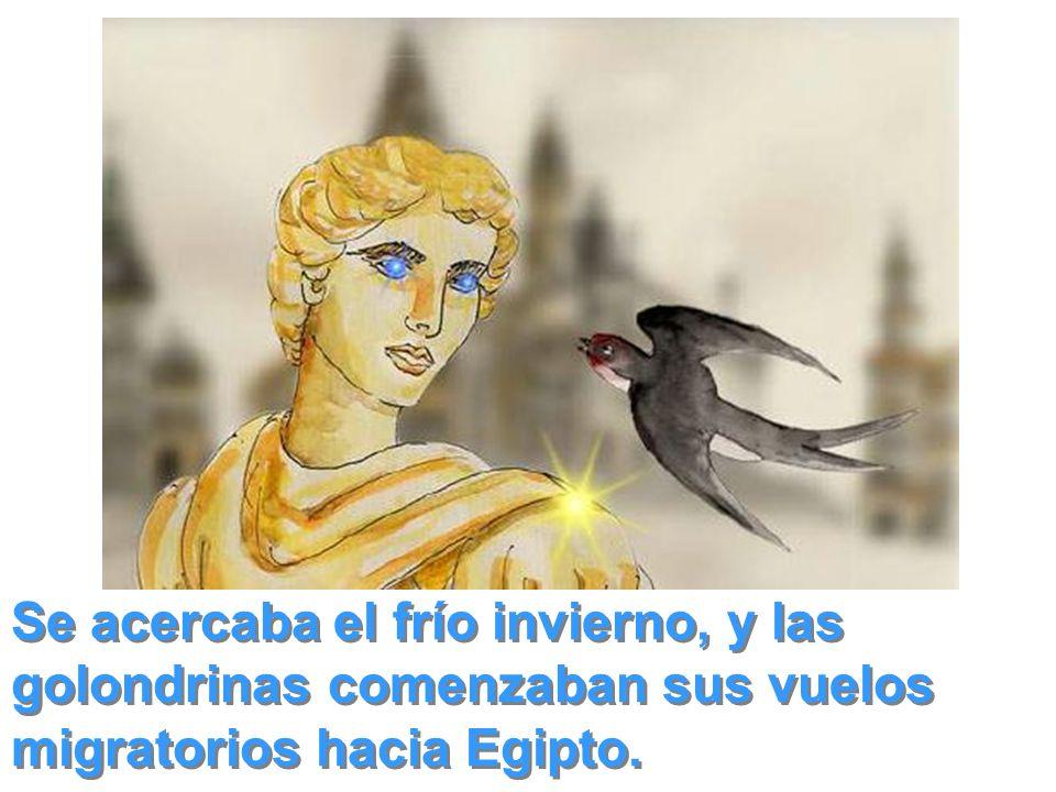 Se acercaba el frío invierno, y las golondrinas comenzaban sus vuelos migratorios hacia Egipto.