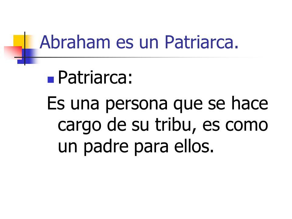 Abraham es un Patriarca.