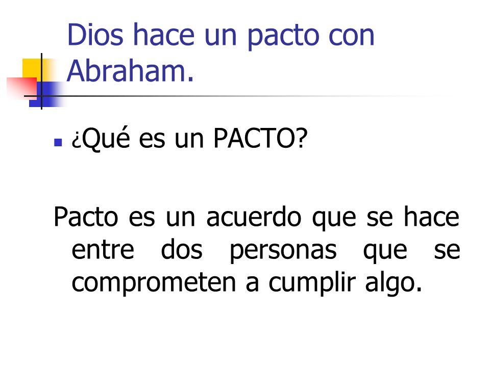 Dios hace un pacto con Abraham.
