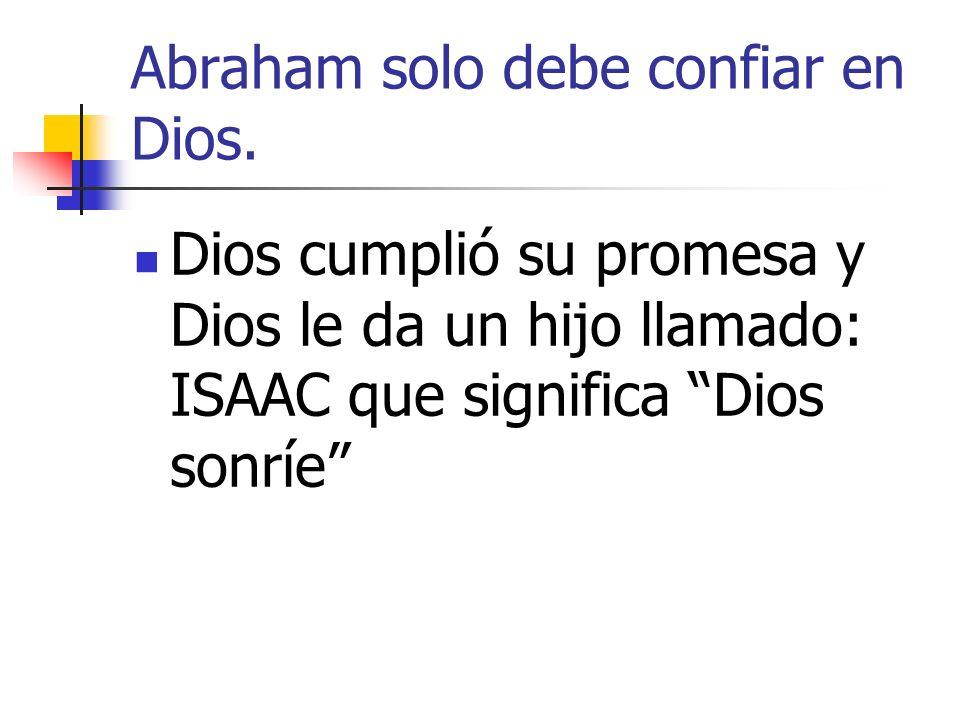 Abraham solo debe confiar en Dios.