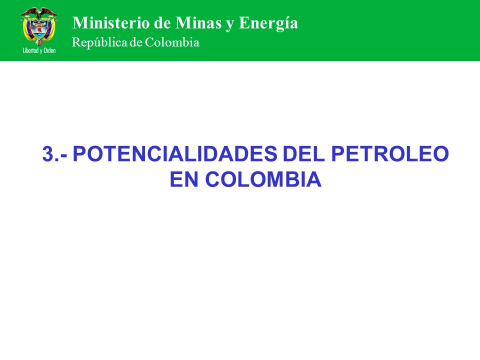 3.- POTENCIALIDADES DEL PETROLEO EN COLOMBIA