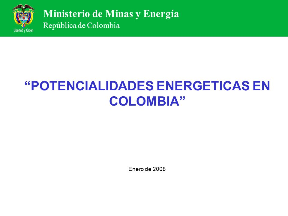 POTENCIALIDADES ENERGETICAS EN COLOMBIA