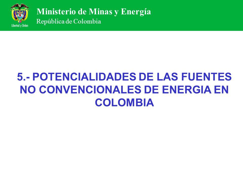 5.- POTENCIALIDADES DE LAS FUENTES NO CONVENCIONALES DE ENERGIA EN COLOMBIA