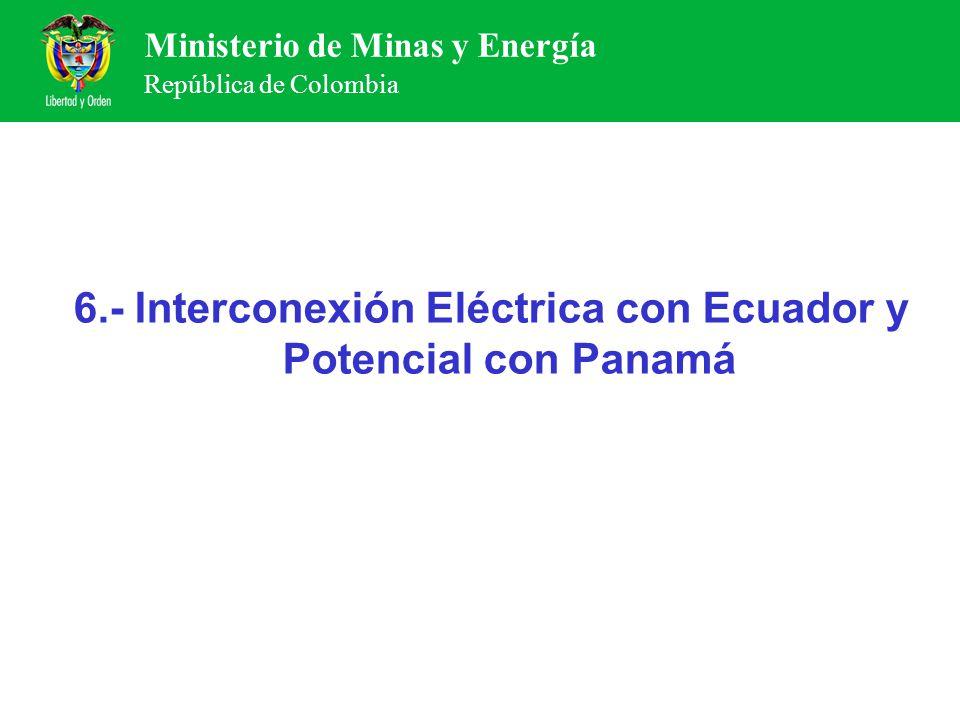 6.- Interconexión Eléctrica con Ecuador y Potencial con Panamá