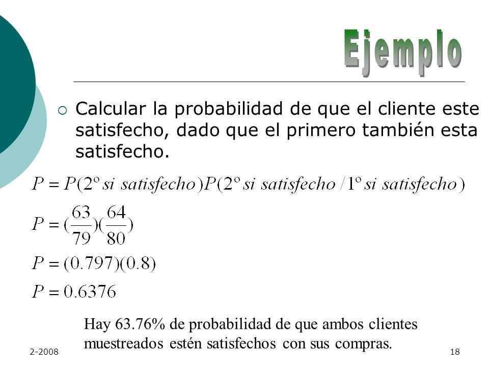 Ejemplo Calcular la probabilidad de que el cliente este satisfecho, dado que el primero también esta satisfecho.