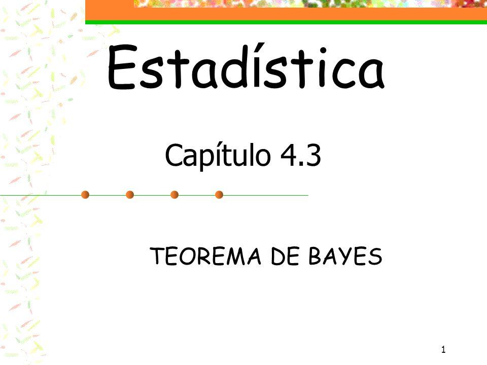 Estadística Capítulo 4.3 TEOREMA DE BAYES