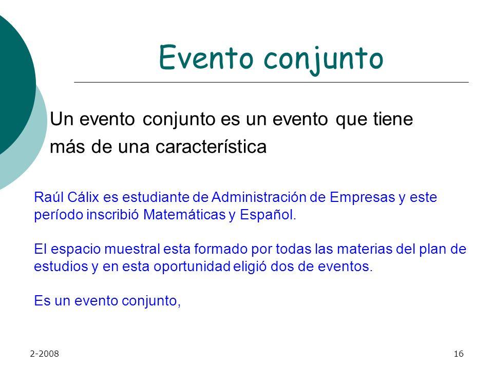 Evento conjunto Un evento conjunto es un evento que tiene más de una característica.