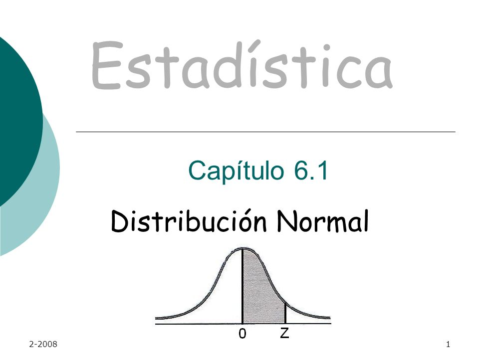 Estadística Capítulo 6.1 Distribución Normal 2-2008