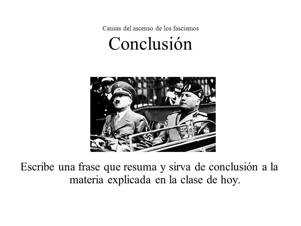 Causas del ascenso de los fascismos Conclusión