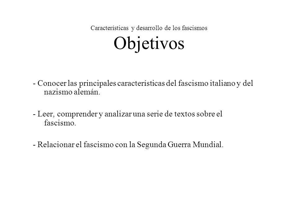 Características y desarrollo de los fascismos Objetivos