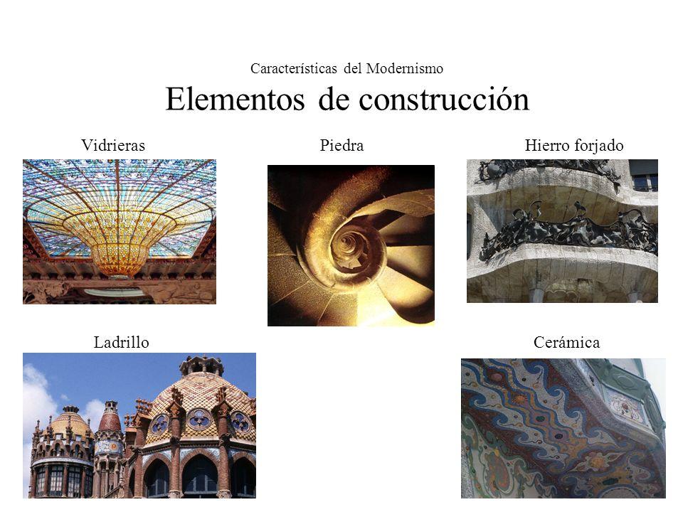 Características del Modernismo Elementos de construcción