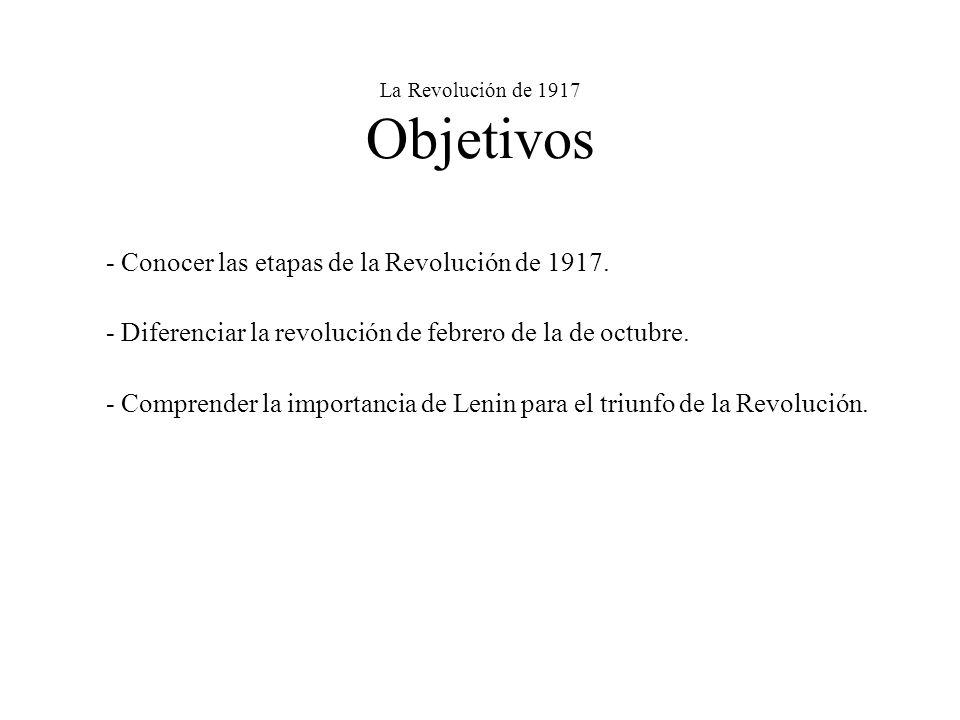 La Revolución de 1917 Objetivos