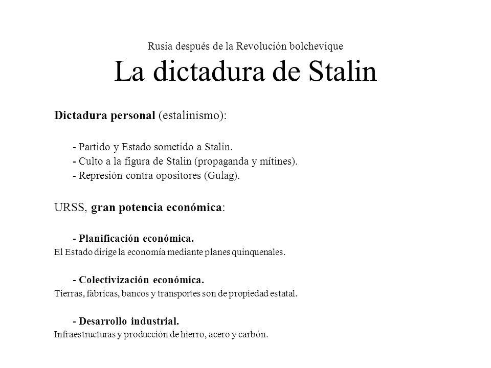 Rusia después de la Revolución bolchevique La dictadura de Stalin