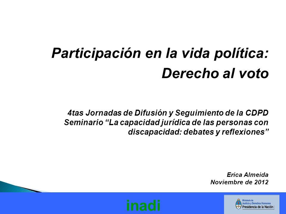 Participación en la vida política: Derecho al voto 4tas Jornadas de Difusión y Seguimiento de la CDPD