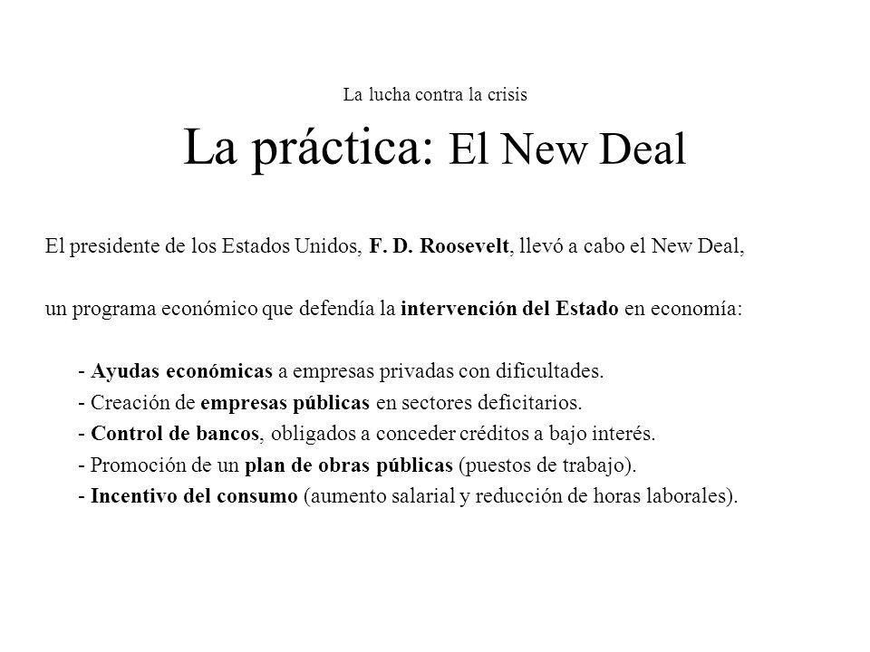 La lucha contra la crisis La práctica: El New Deal