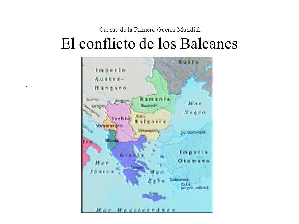 Causas de la Primera Guerra Mundial El conflicto de los Balcanes