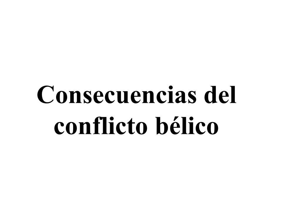 Consecuencias del conflicto bélico