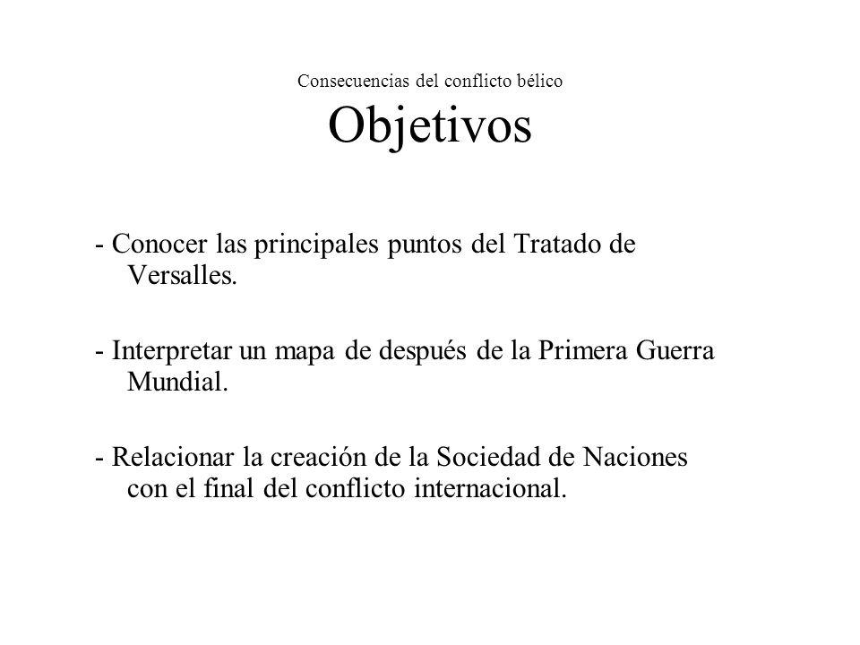 Consecuencias del conflicto bélico Objetivos