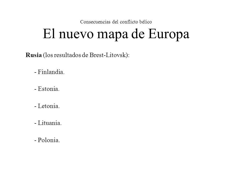 Consecuencias del conflicto bélico El nuevo mapa de Europa
