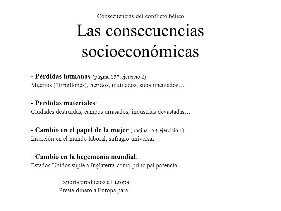 Consecuencias del conflicto bélico Las consecuencias socioeconómicas