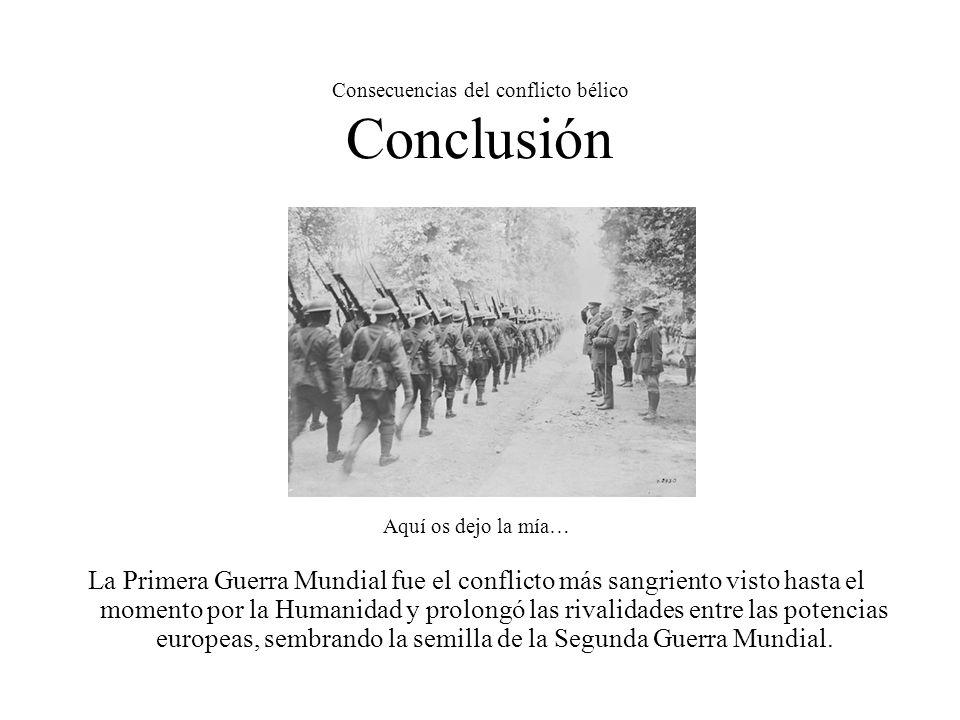 Consecuencias del conflicto bélico Conclusión