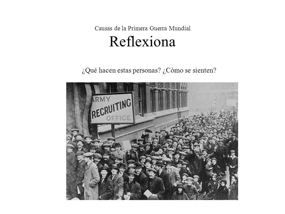 Causas de la Primera Guerra Mundial Reflexiona