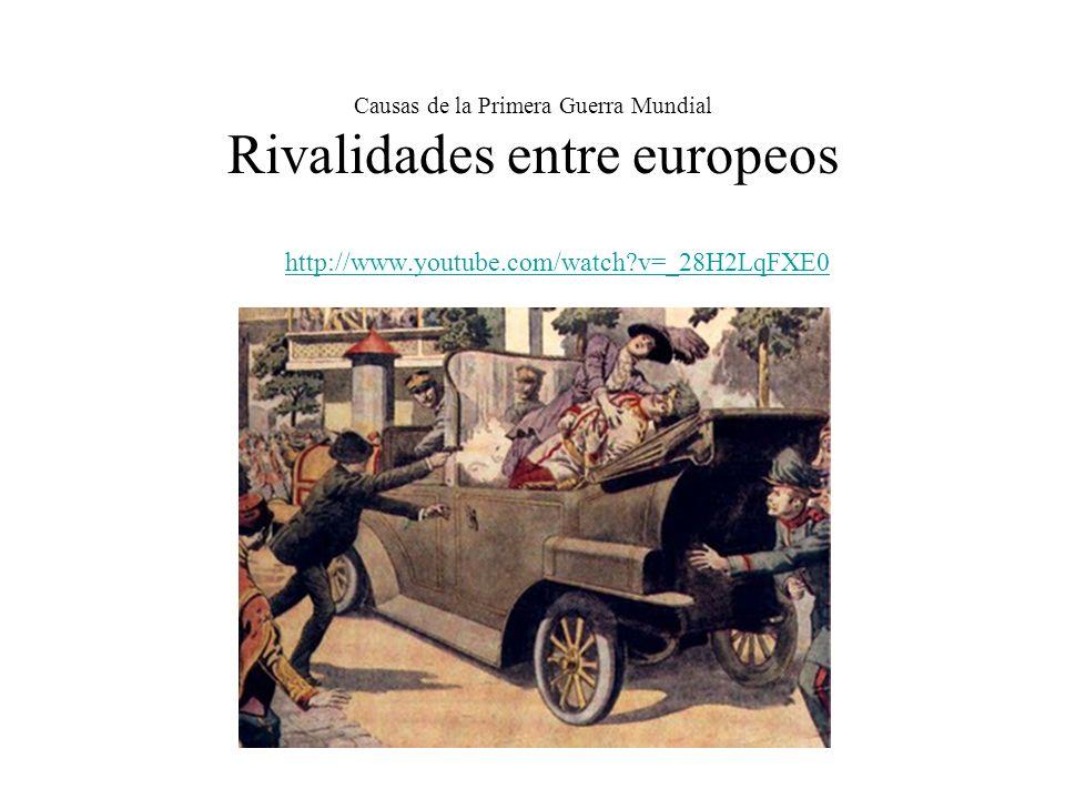 Causas de la Primera Guerra Mundial Rivalidades entre europeos