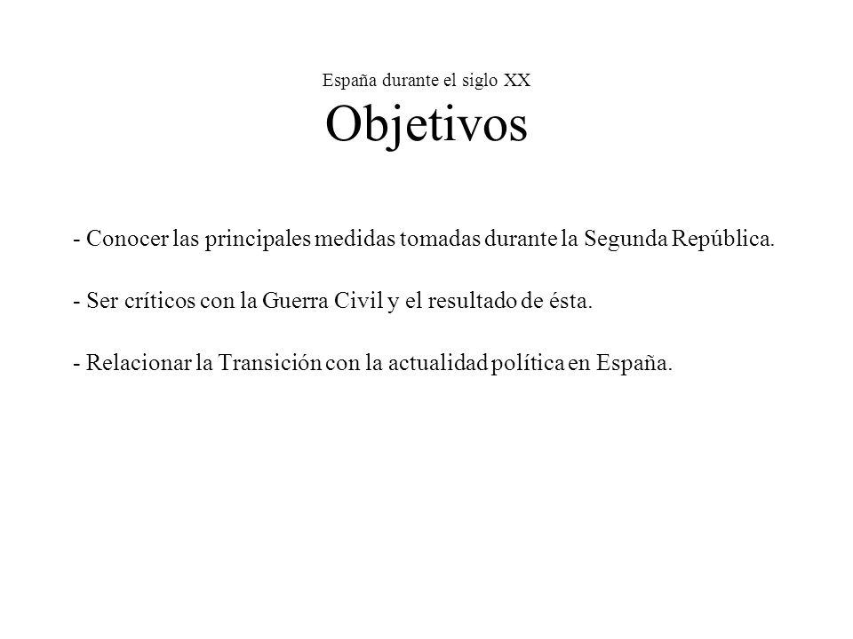 España durante el siglo XX Objetivos