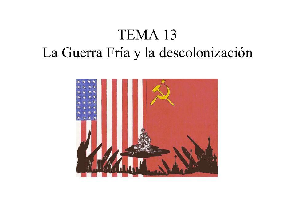 TEMA 13 La Guerra Fría y la descolonización