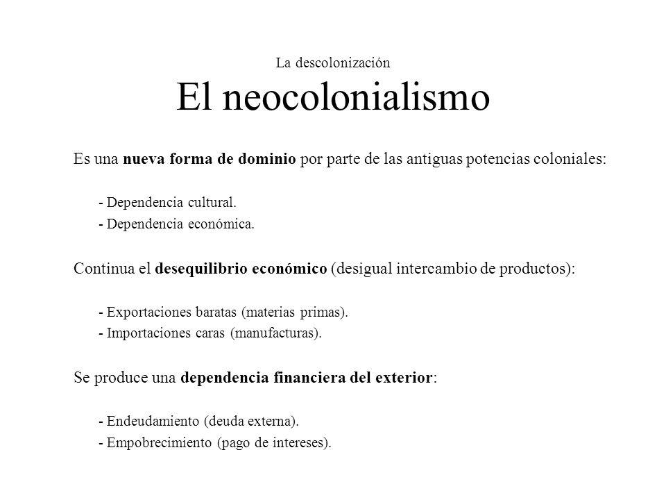 La descolonización El neocolonialismo