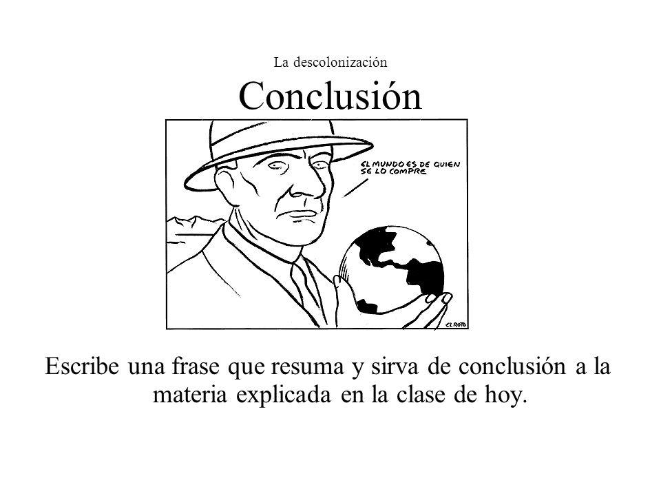 La descolonización Conclusión