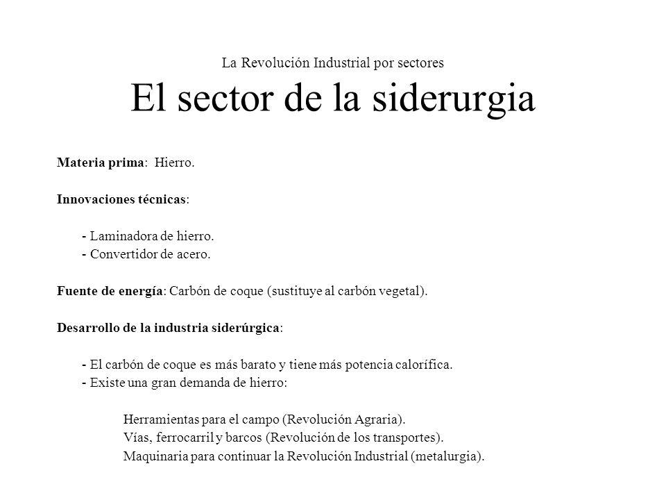La Revolución Industrial por sectores El sector de la siderurgia