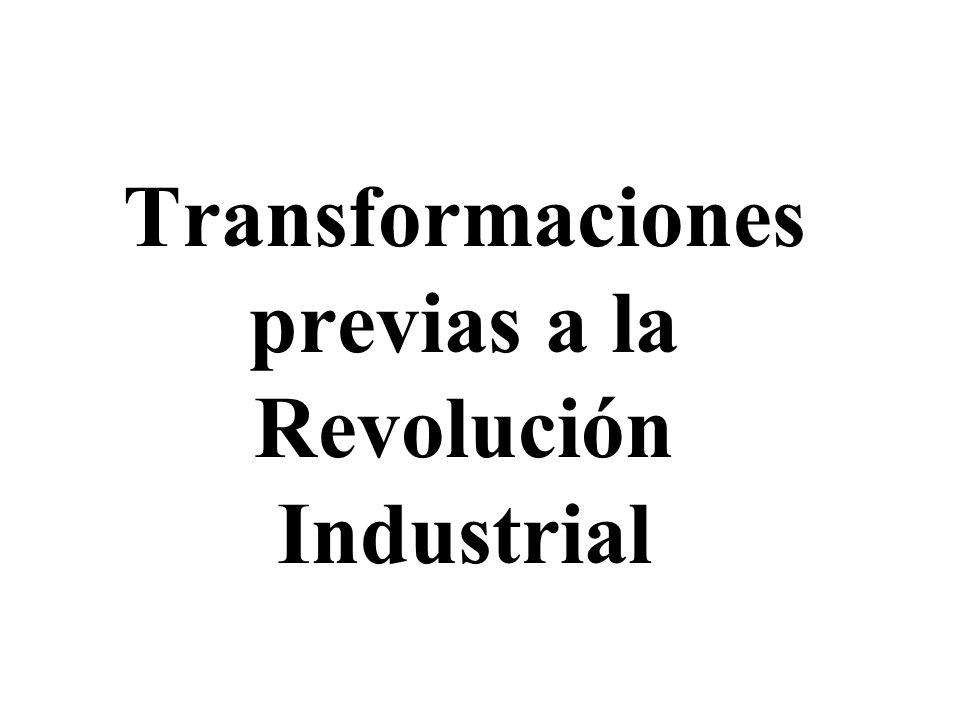 Transformaciones previas a la Revolución Industrial