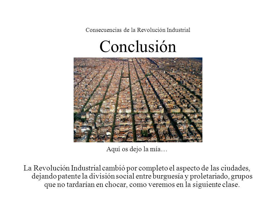 Consecuencias de la Revolución Industrial Conclusión