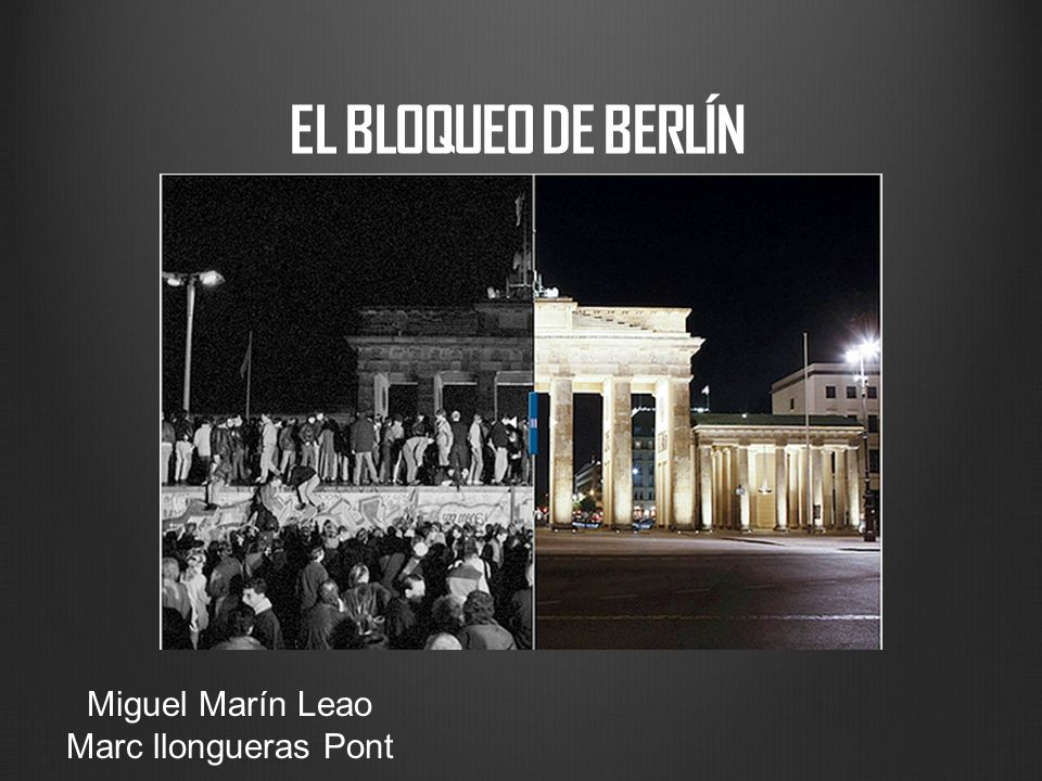 EL BLOQUEO DE BERLÍN Miguel Marín Leao Marc llongueras Pont