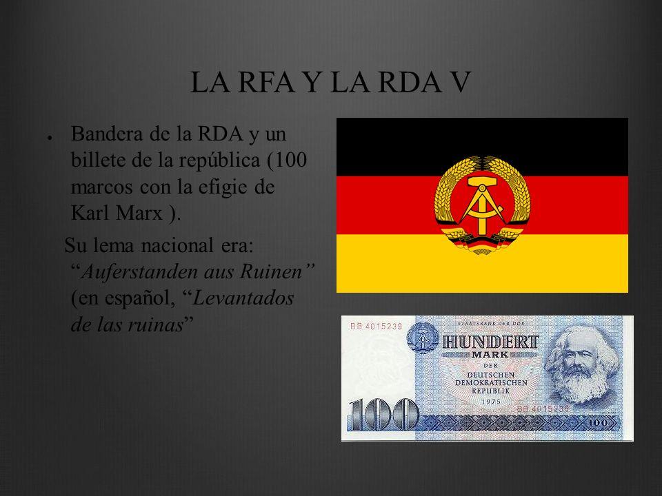 LA RFA Y LA RDA V Bandera de la RDA y un billete de la república (100 marcos con la efigie de Karl Marx ).