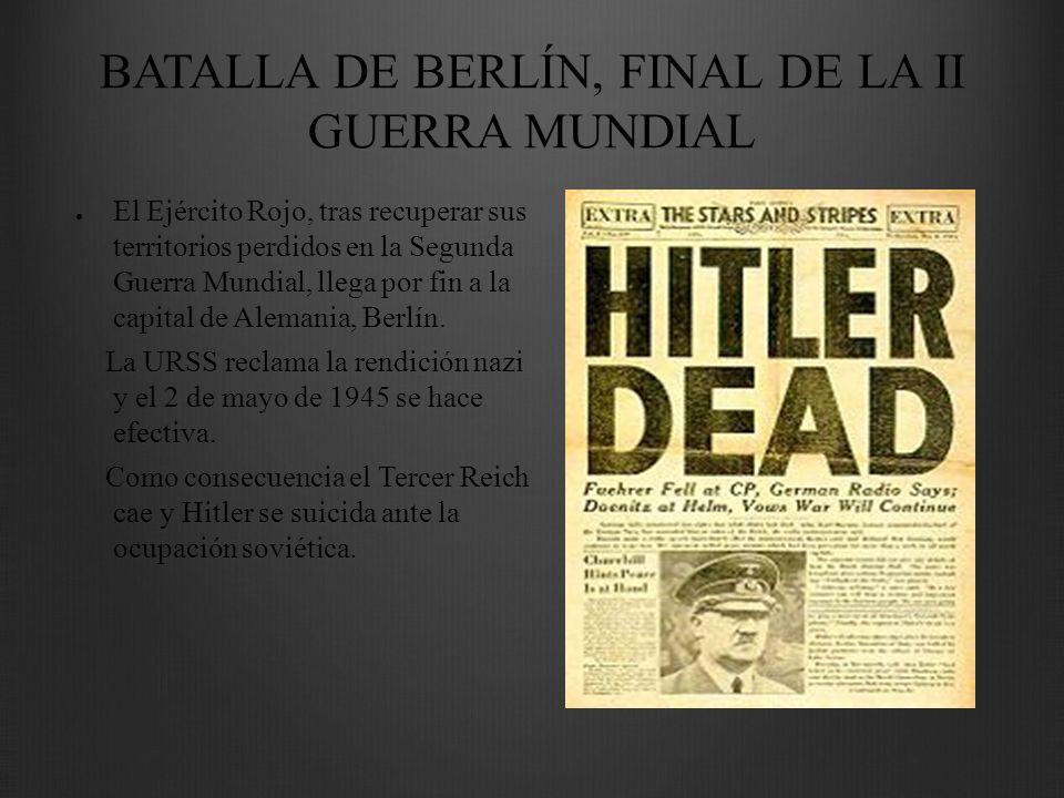 BATALLA DE BERLÍN, FINAL DE LA II GUERRA MUNDIAL