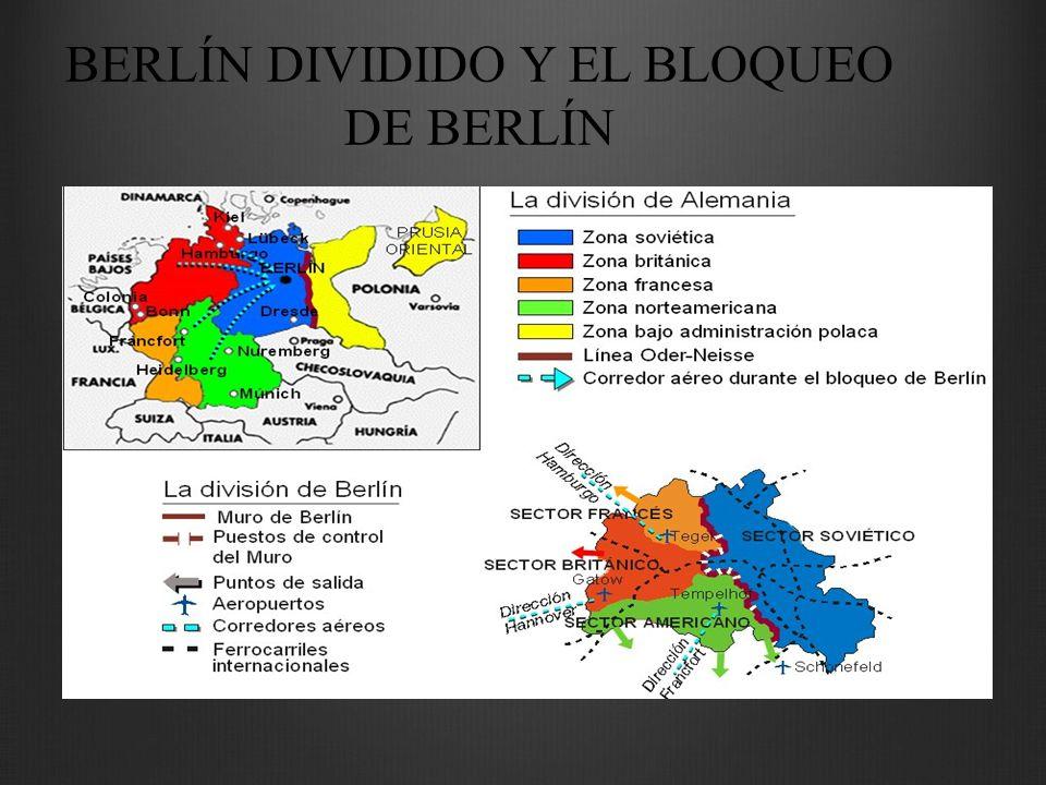 BERLÍN DIVIDIDO Y EL BLOQUEO DE BERLÍN