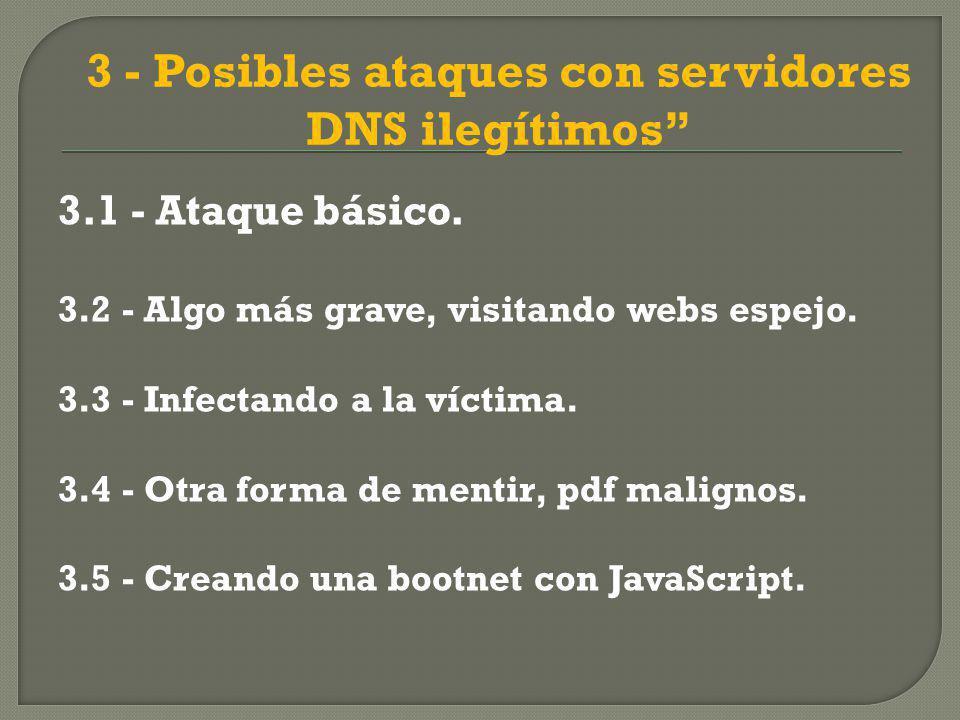 3 - Posibles ataques con servidores DNS ilegítimos