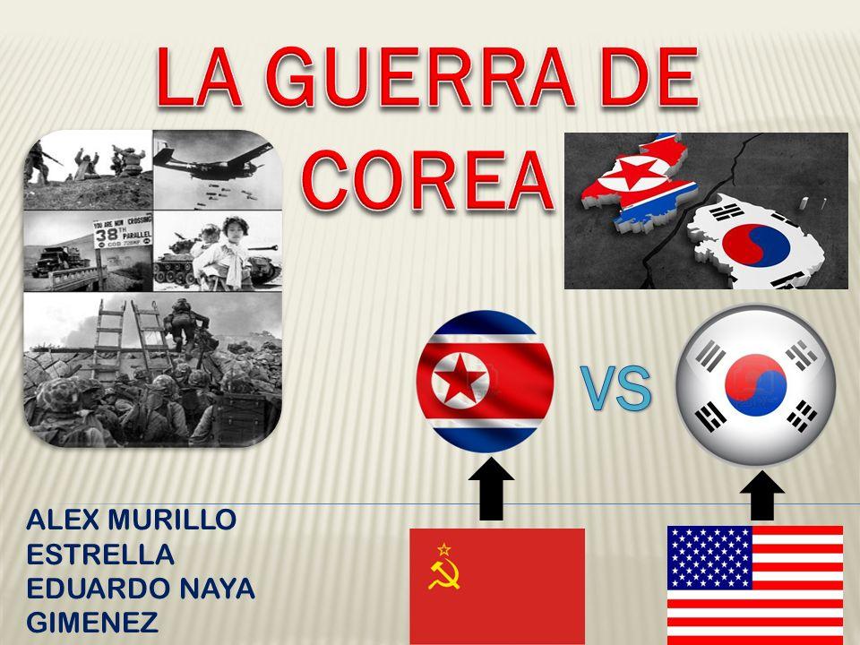 LA GUERRA DE COREA VS ALEX MURILLO ESTRELLA EDUARDO NAYA GIMENEZ