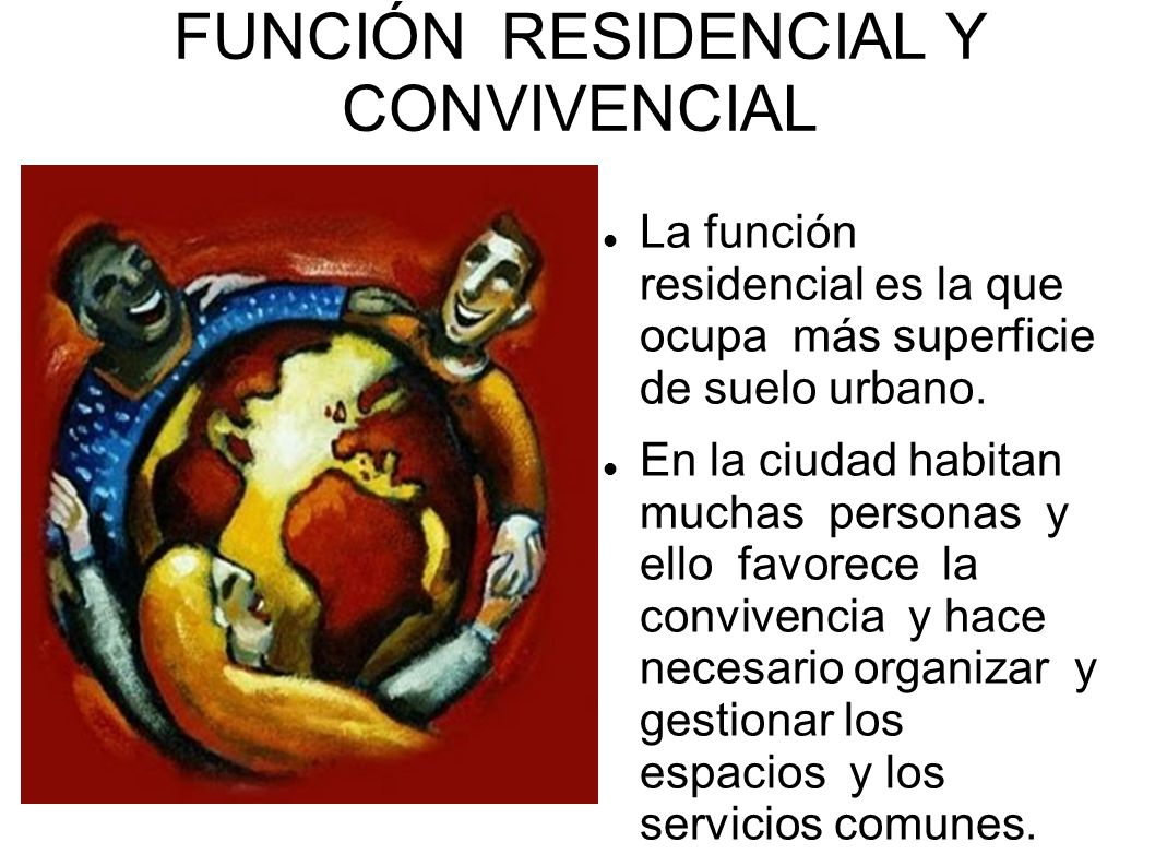 FUNCIÓN RESIDENCIAL Y CONVIVENCIAL