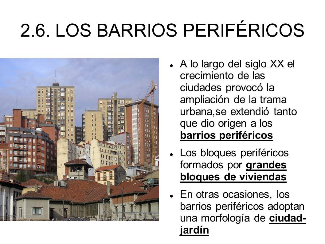 2.6. LOS BARRIOS PERIFÉRICOS