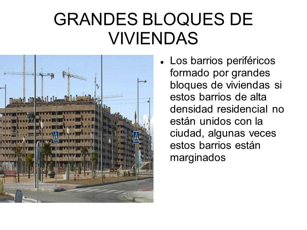 GRANDES BLOQUES DE VIVIENDAS