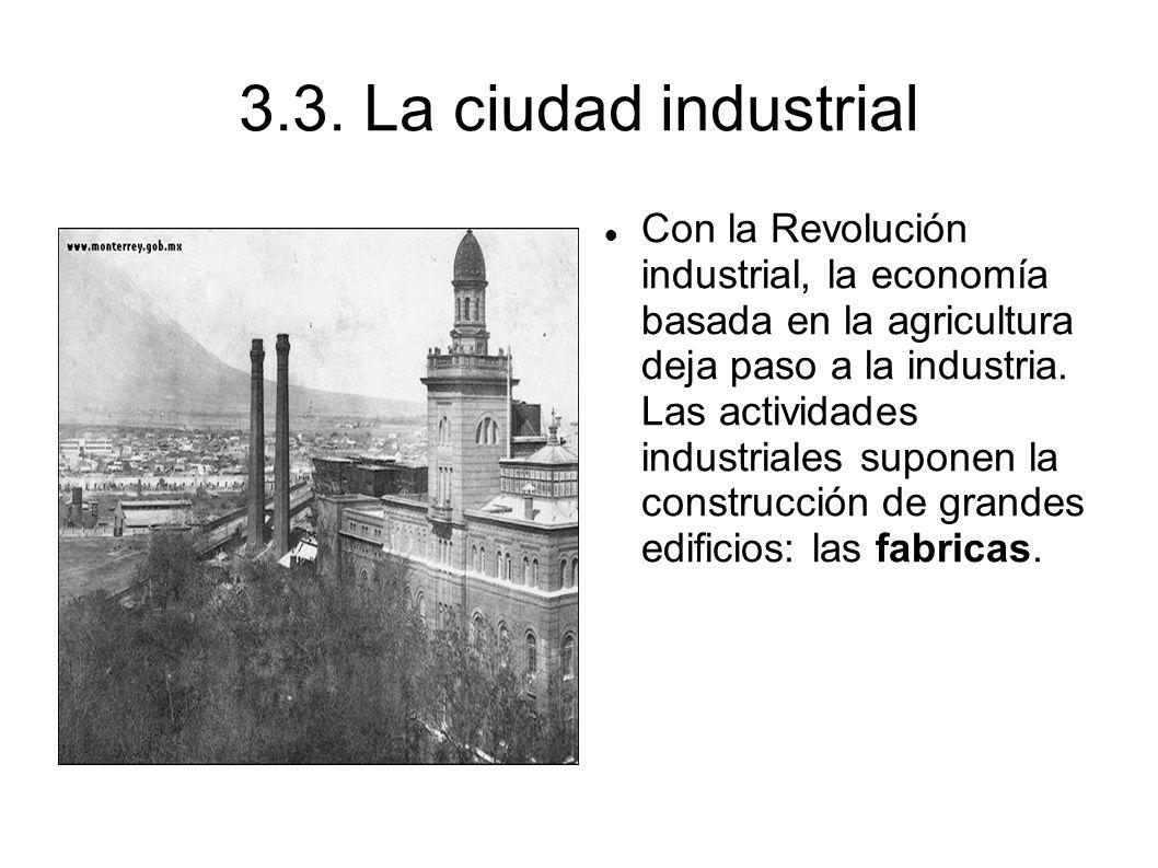 3.3. La ciudad industrial